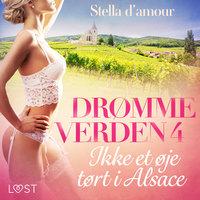 Drømmeverden 4: Ikke et øje tørt i Alsace - Stella D'Amour