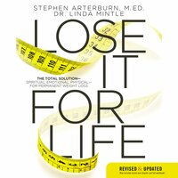 Lose it For Life: The Total Solution–Spiritual, Emotional, Physical–For Permanent Weight Loss - Stephen Arterburn, Linda Mintle