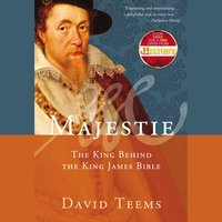 Majestie: The King Behind the King James Bible - David Teems