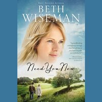 Need You Now - Beth Wiseman