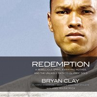 Redemption: A Rebellious Spirit, a Praying Mother, and the Unlikely Path to Olympic Gold - Joel Kilpatrick, Bryan Clay