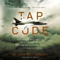 Tap Code: The Epic Survival Tale of a Vietnam POW and the Secret Code That Changed Everything - Sara W. Berry,Carlyle S. Harris
