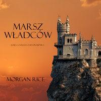Marsz Władców - Morgan Rice