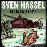 Germania Kaputt - Sven Hassel