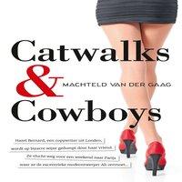Catwalks & Cowboys - Machteld van der Gaag