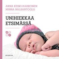 Unihiekkaa etsimässä - Anna Keski-Rahkonen, Minna Nalbantoglu
