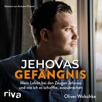 Jehovas Gefängnis - Oliver Wolschke