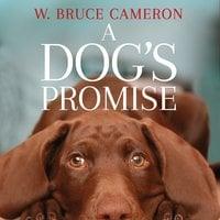 A Dog's Promise - W. Bruce Cameron