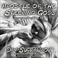 Apostle of the Sleeping Gods - Dan Sugralinov
