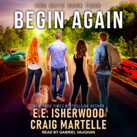 Begin Again - Craig Martelle, E.E. Isherwood