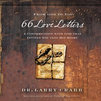66 Love Letters: A Conversation with God That Invites You into His Story - Larry Crabb