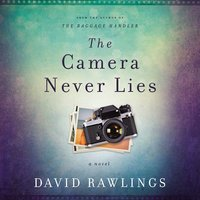 The Camera Never Lies - David Rawlings