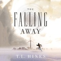 The Falling Away - T.L. Hines