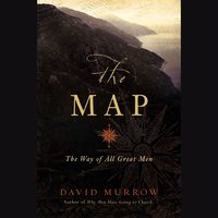 The Map: The Way of All Great Men - David Murrow