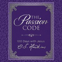 The Passion Code: 100 Days with Jesus - O.S. Hawkins