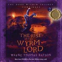 The Rise of the Wyrm Lord - Wayne Thomas Batson