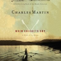 When Crickets Cry - Charles Martin