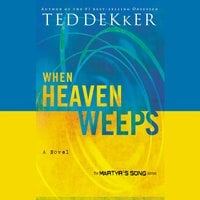 When Heaven Weeps - Ted Dekker