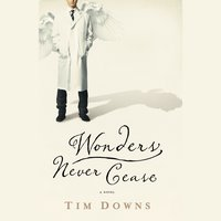 Wonders Never Cease - Tim Downs