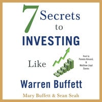 7 Secrets to Investing Like Warren Buffett - Mary Buffett, Sean Seah