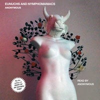 Eunuchs and Nymphomaniacs - Anonymous