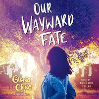 Our Wayward Fate - Gloria Chao