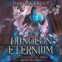 Dungeon Eternium - Dakota Krout