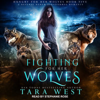 Fighting for Her Wolves - Tara West