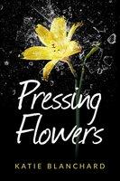 Pressing Flowers - Katie Blanchard