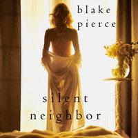 Silent Neighbor - Blake Pierce