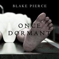 Once Dormant - Blake Pierce