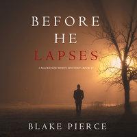 Before He Lapses - Blake Pierce