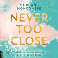 Never Too Close - Morgane Moncomble