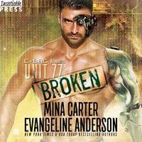 Unit 77: Broken - Evangeline Anderson, Mina Carter