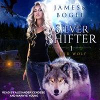 Her Wolf - Katherine Bogle, Alexa B. James