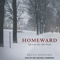 Homeward: Life in the Year After Prison - Bruce Western