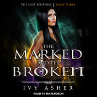 The Marked and the Broken - Ivy Asher