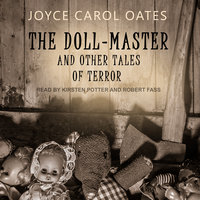 The Doll-Master: And Other Tales of Terror - Joyce Carol Oates
