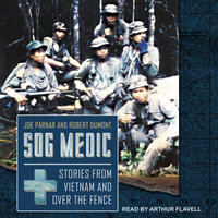 SOG Medic: Stories from Vietnam and Over the Fence - Robert Dumont, Joe Parnar