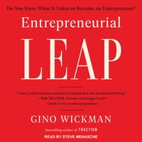 Entrepreneurial Leap: Do You Have What it Takes to Become an Entrepreneur? - Gino Wickman