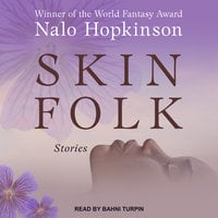 Skin Folk: Stories - Nalo Hopkinson