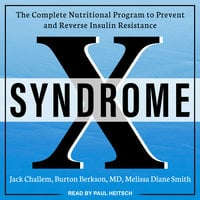 Syndrome X: The Complete Nutritional Program to Prevent and Reverse Insulin Resistance - Jack Challem, Burton Berkson, Melissa Diane Smith