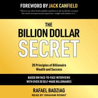 The Billion Dollar Secret: 20 Principles of Billionaire Wealth and Success - Rafael Badziag