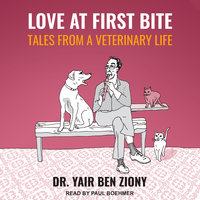 Love at First Bite: Tales from a Veterinary Life - Yair Ben Ziony