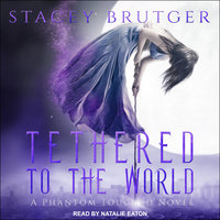 Tethered to the World - Stacey Brutger