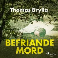 Befriande mord - Thomas Brylla