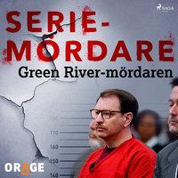 Green River-mördaren - Orage