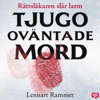 Tjugo oväntade mord – Rättsläkaren slår larm - Lennart Rammer