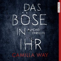 Das Böse in ihr - Camilla Way