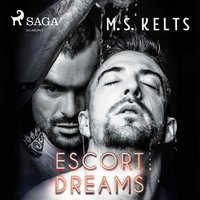 Dreams - Band 1: Escort Dreams - M.S. Kelts